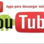 Aplicaciones para descargar musica de youtube