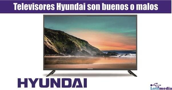 La marca de televisores Hyundai es buena