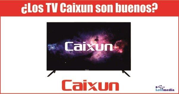 Los televisores Caixun son buenos