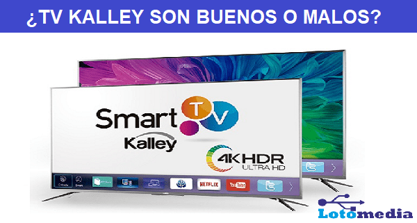 Los tv kalley son buenos o malos