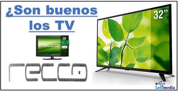 Que tal son los televisores Recco