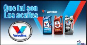 Que tal es el aceite Valvoline
